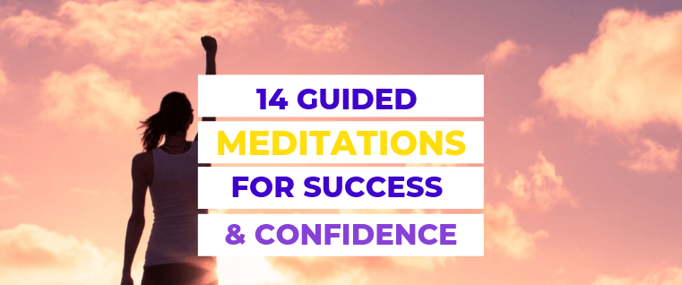 14 Guided Meditations for success and confidence | yoloabundance.comn for Success and Confidence