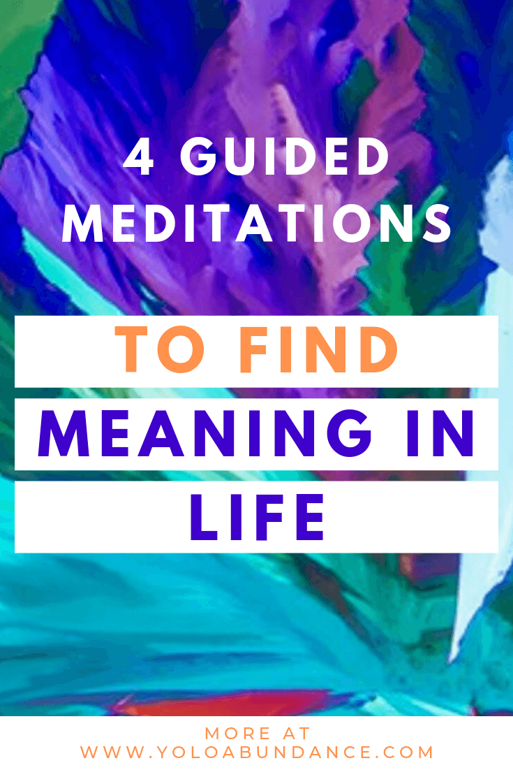 Find Meaning in Life | yoloabundance.com