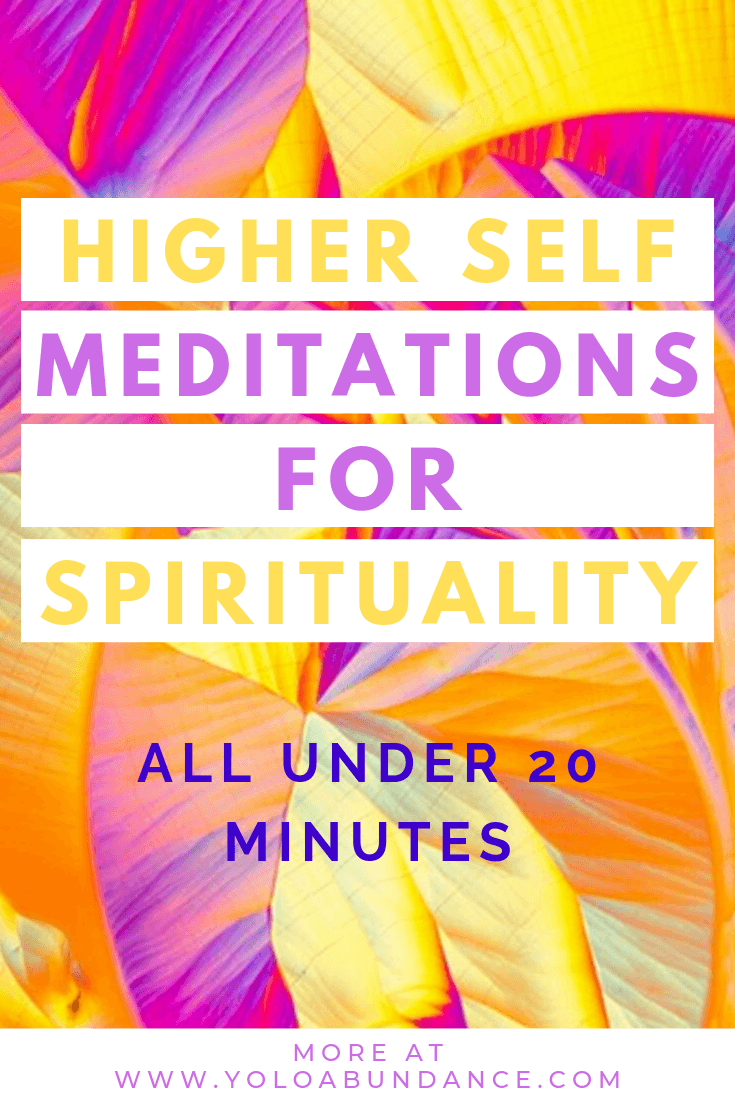 Higher Self Meditation |yoloabundance.com