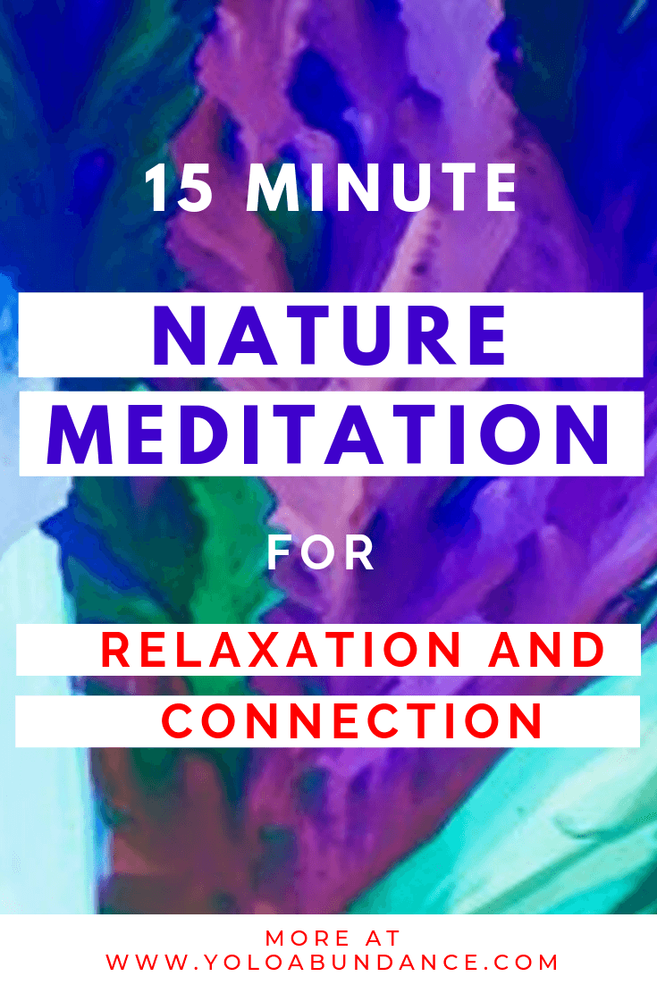 Nature Meditation | yoloabundance.com
