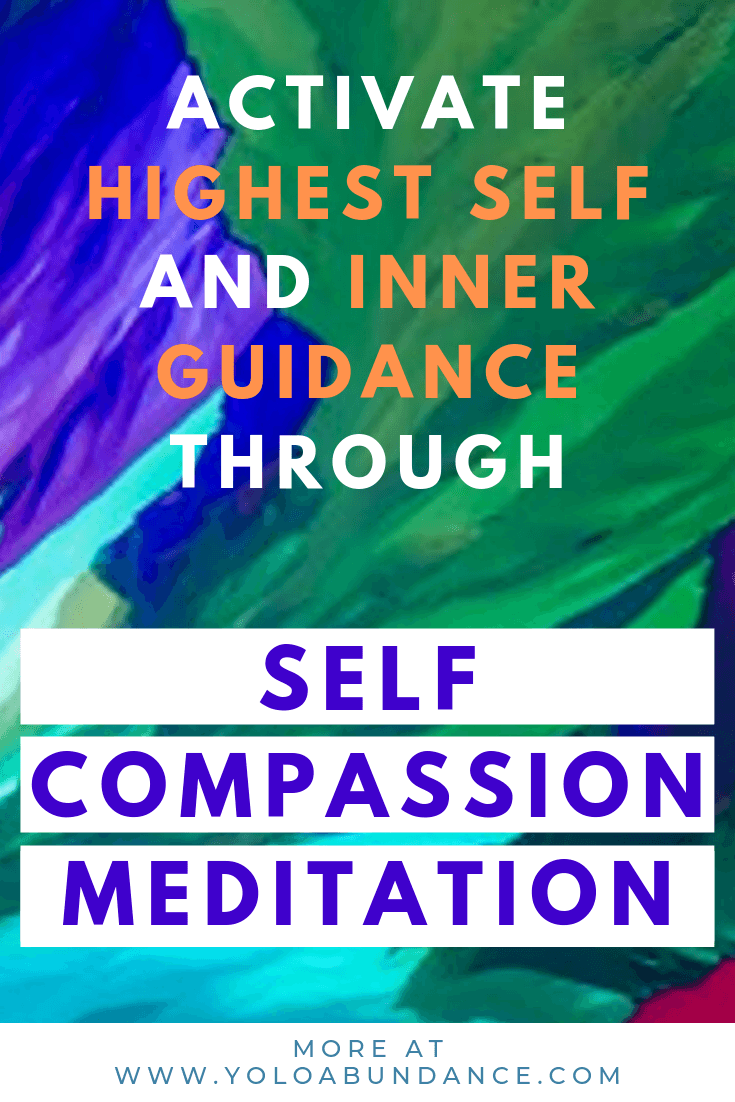 Self Compassion Meditation | yoloabundance.com