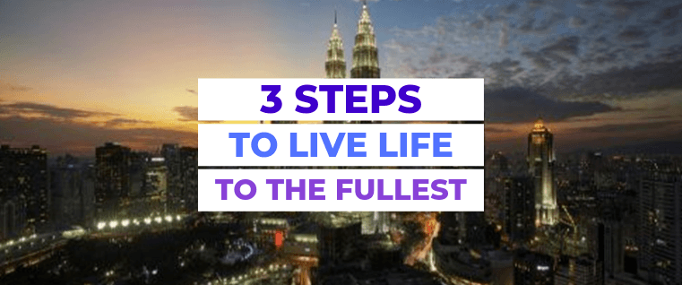 3 Steps to Live Life to the Fullest | yoloabundance.com