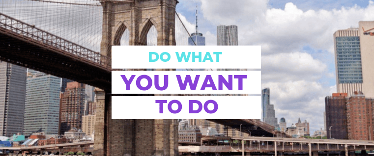 Do What You Want To Do | yoloabundance.com