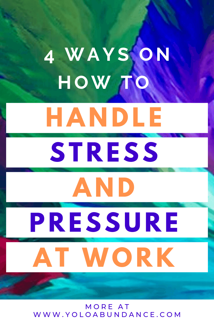 How to Handle Stress and Pressure | yoloabundance.com