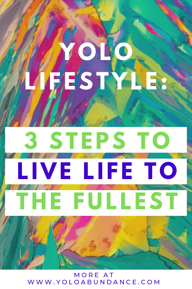 Live Life To The Fullest | yoloabundance.com