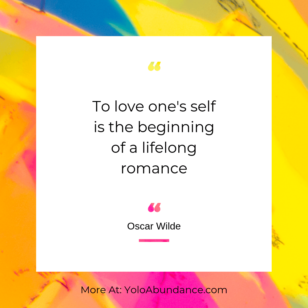 Love One Self | yoloabundance.com
