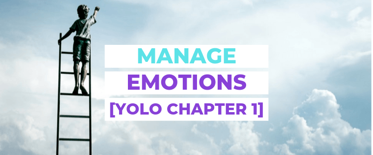 Manage Emotions | yoloabundance.com