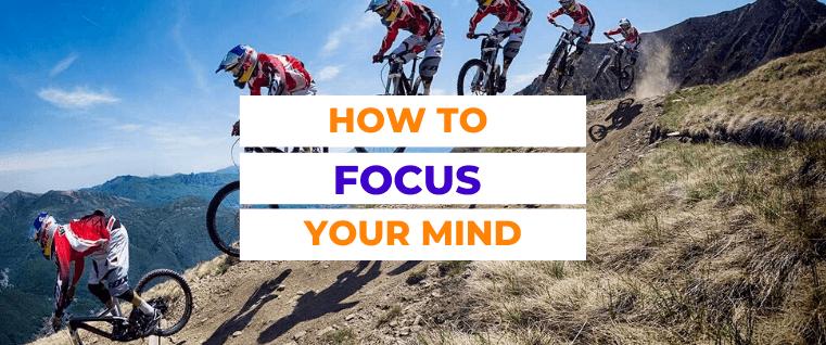 How to Focus Your Mind | yoloabundance.com