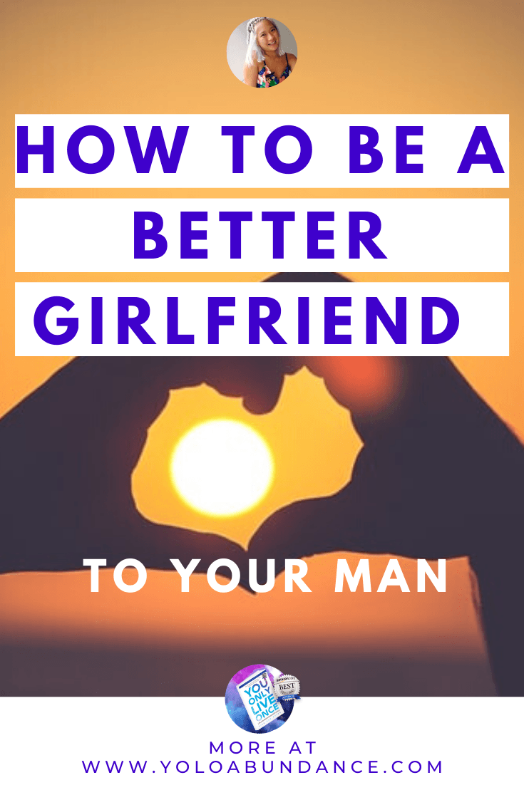 Better Girlfriend | yoloabundance.com