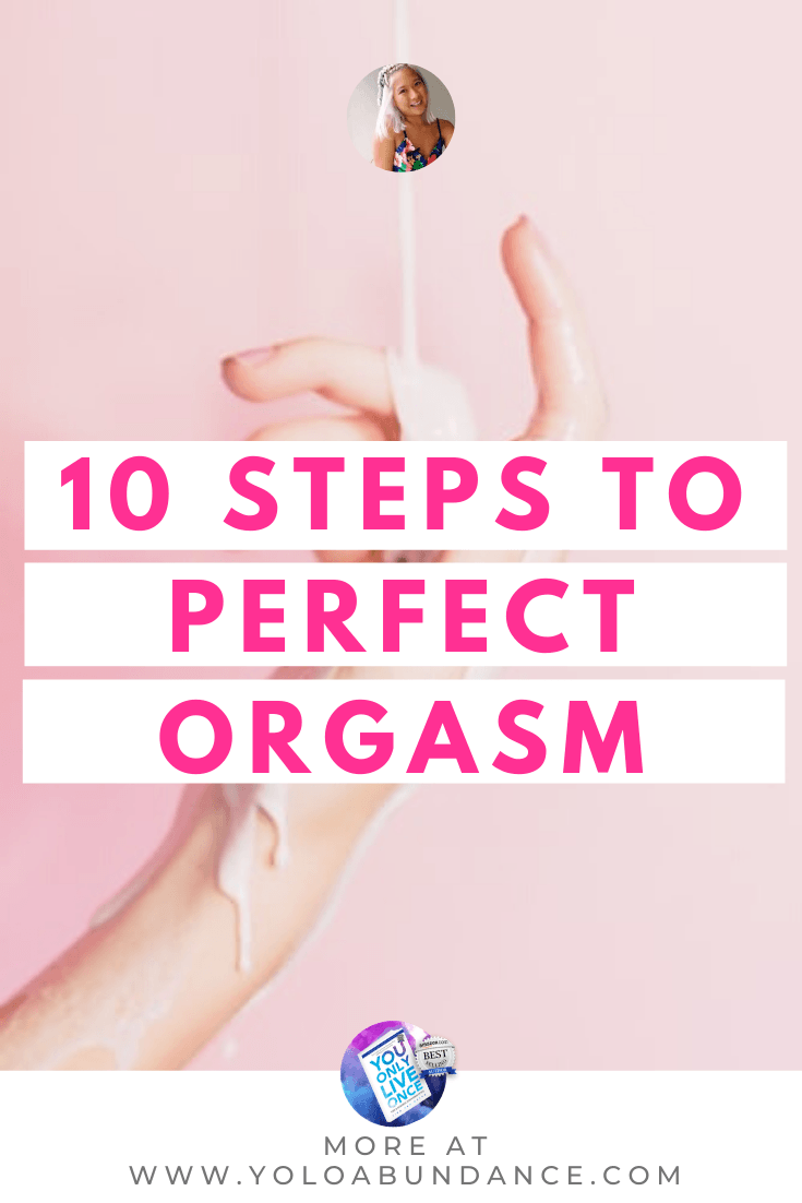 10 Steps to Orgasm | yoloabundance.com